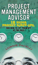 Project Management Books, Project Management Articles and Project Management Seminars from Project Management Expert Lonnie Pacelli, The Project Management Advisor